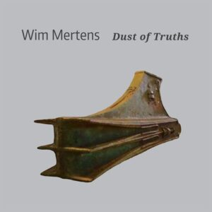 Dust Of Truths - Wim Mertens