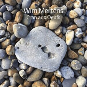 Cran Aux Oeufs - Wim Mertens