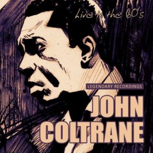Live In The 60's - John Coltrane