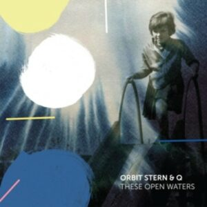 These Open Waters - Orbit Stern & Q
