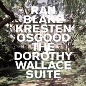 The Dorothy Wallace Suite - Ran Blake
