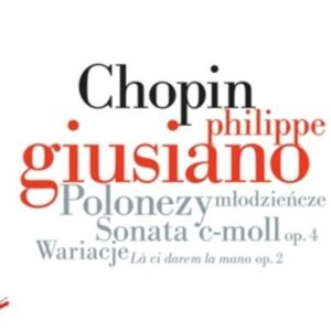 Chopin: Polonaises, Sonata In C Minor Op. 4 - Philippe Giusiano