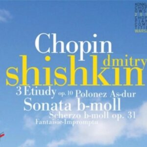 Chopin: 3 Etudes Op. 10 / Sonata In B Flat Minor - Dmitry Shishkin