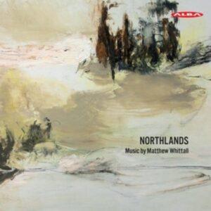 Matthew Whittall: Northlands - Tommi Hyytinen