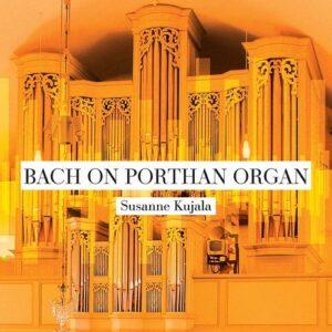 Bach On Porthan Organ - Susanne Kujala