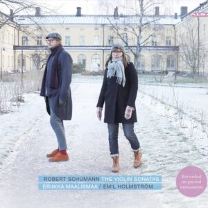 Schumann: The Violin Sonatas - Eriikka Maalismaa