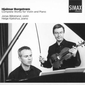 Hjalmar Borgstrom: Complete Works For Violin And Piano - Batstrand
