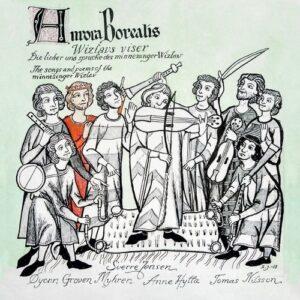 Wizlavs Viser: The Songs And Poems Of The Minnesinger Wizla - Ensemble Aurora Borealis