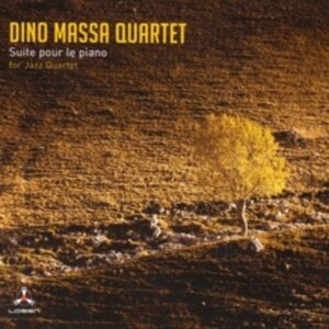 Suite Pour Le Piano For Jazz Quartet - Dino Massa Quartet