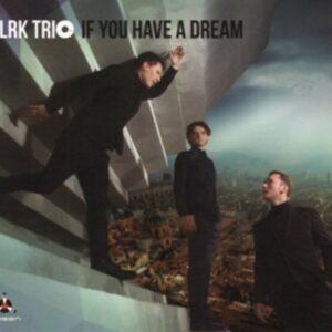 If You Have A Dream - Lrk Trio