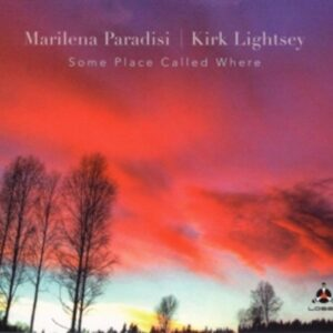 Some Place Called Where - Marilena Paradisi & Kirk Lightsey