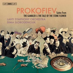 Sergei Prokofiev: Suites From The Gambler & The Stone Flower - Lahti Symphony Orchestra