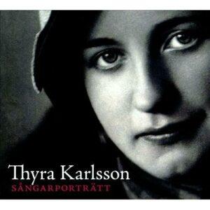 Karlsson Thyra : Sångarporträtt: Thyra Karlsson