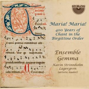 Maria! Maria! 400 Years Of Chant In The Brigittine Order - Ensemble Gemma