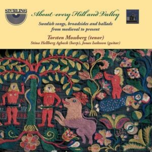 About Every Hill And Valley | Swedish Songs, Broadsides & Ballads from Medieval to Present - Torsten Mossberg
