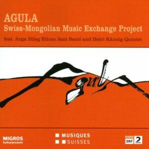 Agula : Projet d'échanges musicaux entre la Suisse et la Mongolie.