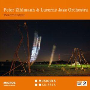 Peter Zihlmann & Lucerne Jazz Orchestra : Beromünster.