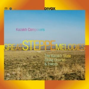 Kazakh Composers, Great Steppe Melodies - The Kazakh State String Quartet