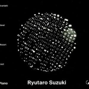 Scarlatti | Ravel | Mozart | Liszt - Ryutaro Suzuki