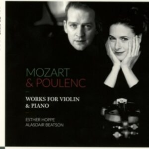 Poulenc & Mozart: Works For Violin & Piano - Esther Hoppe
