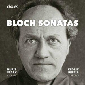 Bloch: Sonatas - Cédric Pescia