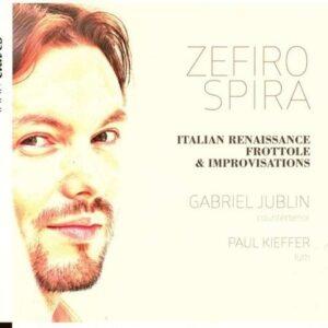 Zefiro Spira, Italian Renaissance Frottole & Improvisations - Gabriel Jublin