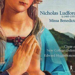Nicholas Ludford: Missa Benedicta Et Venerabilis - Edward Higginbottom