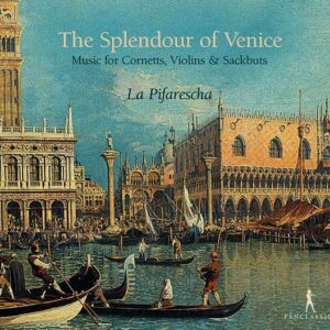 The Splendor Of Venice - La Pifarescha