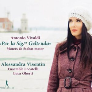 Antonio Vivaldi: Per La Sig.Ra Geltruda - Alessandra Visentin