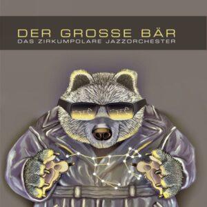 Der Grosse Bär - Das Zirkumpolare Jazzorchester : Der Grosse Bär - Das Zirkumpolare Jazzorchester [Vinyle]