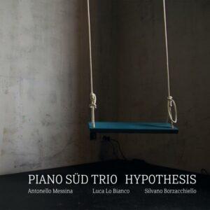 Piano Süd Trio : Hypothesis