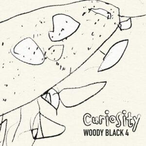 Woody Black 4 : Curiosity