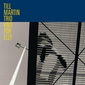 Till Martin Trio : Knit for Elly