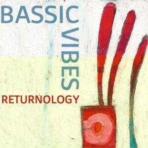 Bassic Vibes : Returnology