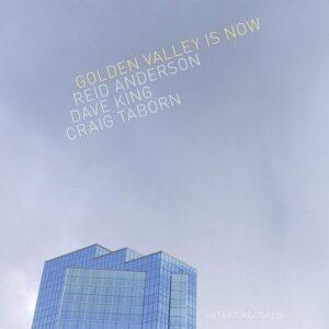 Golden Valley Is Now - Reid Anderson