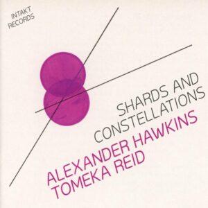 Shards Ans Constellations - Tomeka Reid & Alexander Hawkins