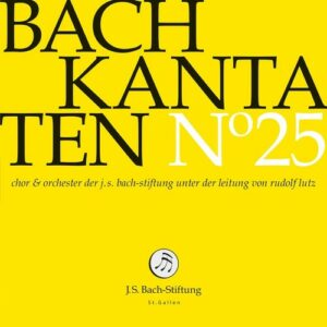 Bach: Kantaten N 25 - Choir & Orchestra Of The J.S. Bach Stiftung