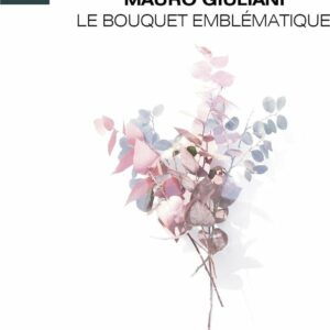 Mauro Giuliani: Le Bouquet Emblematique - Christian El Khour