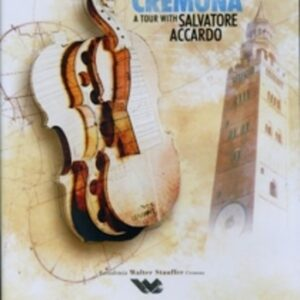 The Violins of Cremona: A Tour with Salvatore Accardo