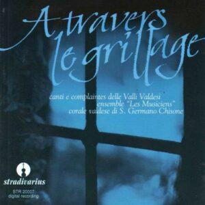 A Travers Le Grillage - Corale Valdese di San Germano Chisone