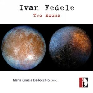 Ivan Fedele: Two Moons - Maria Grazia Bellocchio
