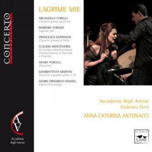Anna Caterina Antonacci : Lagrime Mie. Ferri.