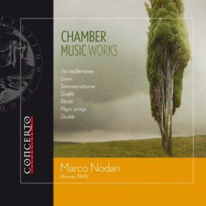 Marco Nodari : Musique de chambre. Bardolet Vilaro, Scilironi, Pianelli.
