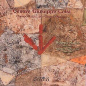 Cesare Celsi: Composizioni Per Grand Organo - Roberto Marini