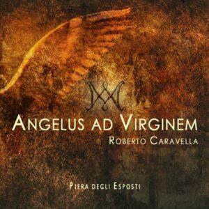 Roberto Caravella : Angelus ad Virginem, oratorio. Degli Esposti, Siminovich.