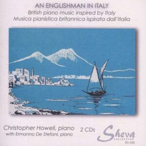 Scott / Wallace / Wolstenholme / Bache / Smith / Somervell: An Englishman In Italy - Howell, Christopher