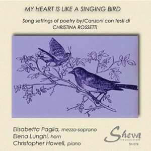 Rossetti: My Heart Is Like A Singing Bird - Paglia, Elisabetta / Howell, Christopher / Lunghi,