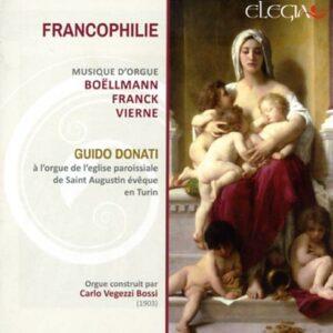 Francophilie. Musique d'orgue de Boëllmann, Franck, Vierne. Donati.