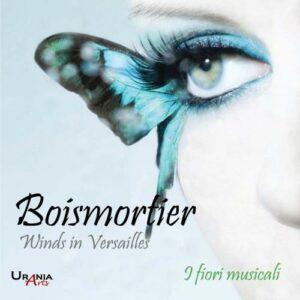 Joseph Bodin de Boismortier : Winds in Versailles, Musique de chambre. I Fiori Musicali.