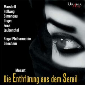 Mozart : L'Enlèvement au sérail. Marshall, Hollweg, Simoneau, Unger, Frick, Beecham.